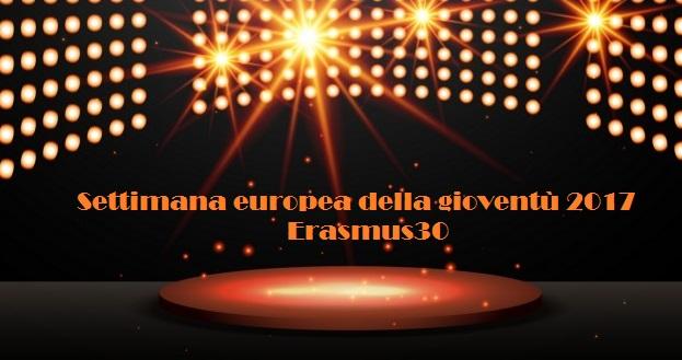 Il 4 e 5 maggio festeggia con noi la Settimana Europea della Gioventù e 30 anni di Erasmus!