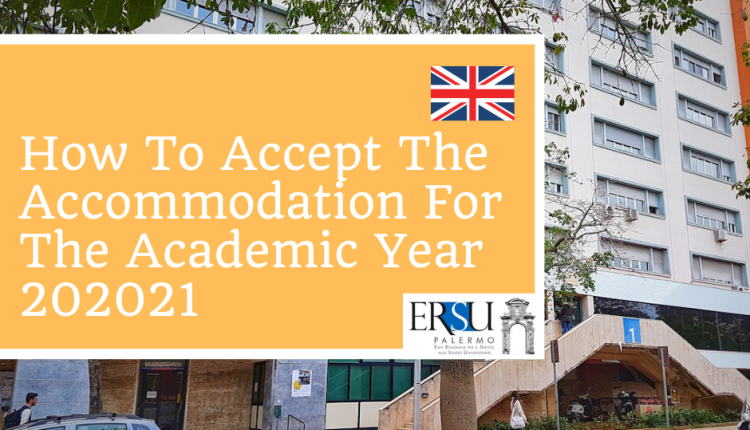 How To Accept The Accommodation For The Academic Year 202021 Guida Alla Accettazione Pl 202021 English Version