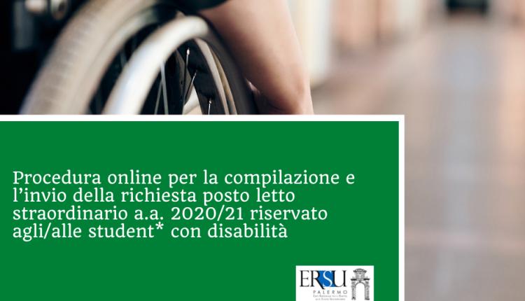 Procedura online per la compilazione e l'invio della richiesta posto letto straordinario a.a. 2020/21 riservato agli/alle student* con disabilità