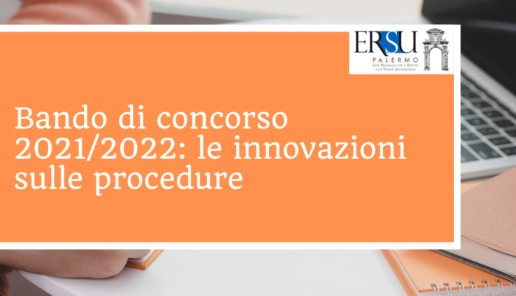 Bando di concorso 2021/2022: le innovazioni sulle procedure