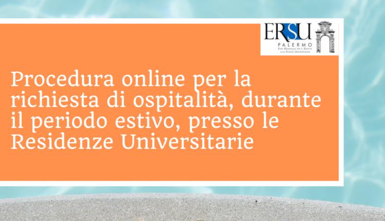 Procedura online per la richiesta di ospitalità, durante il periodo estivo, presso le Residenze Universitarie