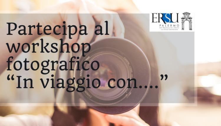 """Avviso di manifestazione di interesse a partecipare al workshop fotografico  """"In viaggio con…."""""""