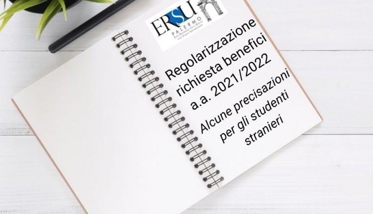 Regolarizzazione richiesta benefici a.a. 2021/2022 – Alcune precisazioni per gli studenti stranieri